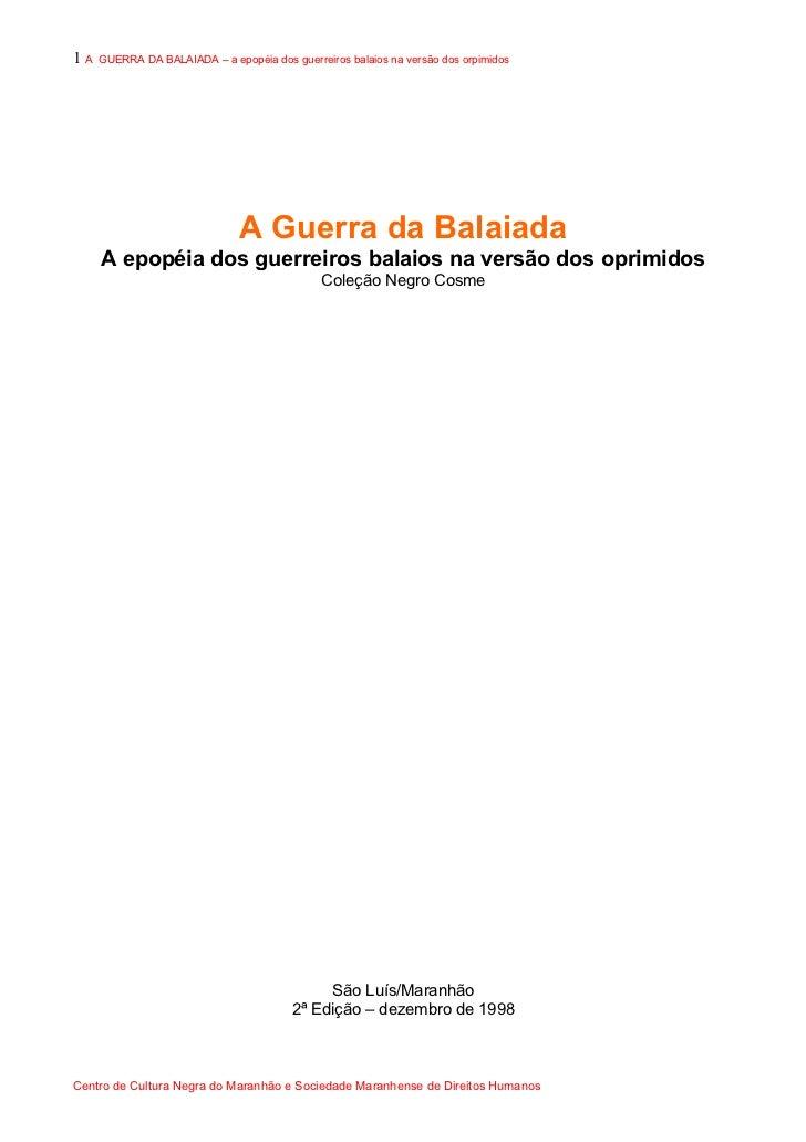 1A   GUERRA DA BALAIADA – a epopéia dos guerreiros balaios na versão dos orpimidos                               A Guerra ...