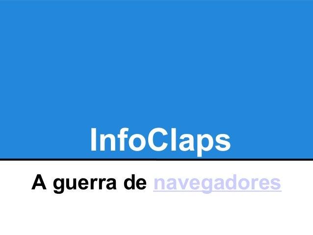 InfoClapsA guerra de navegadores