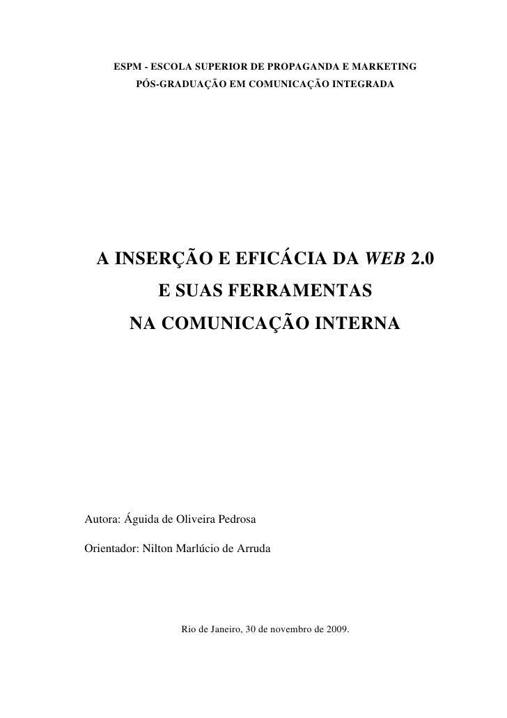 ESPM - ESCOLA SUPERIOR DE PROPAGANDA E MARKETING           PÓS-GRADUAÇÃO EM COMUNICAÇÃO INTEGRADA       A INSERÇÃO E EFICÁ...