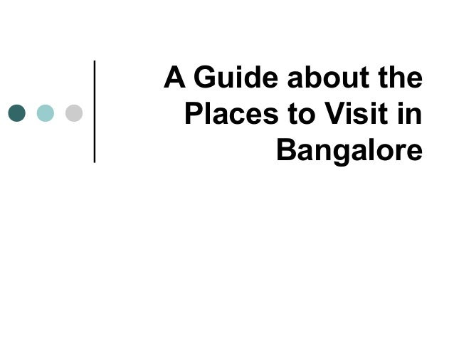 A Guide about the Places to Visit in Bangalore