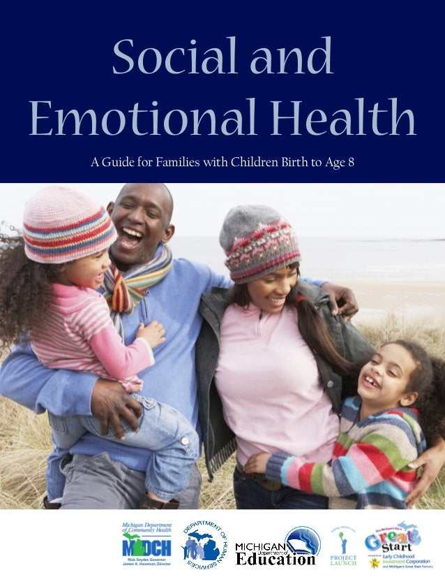 Social and Emotional Health A Guide for Families with Children Birth to Age 8