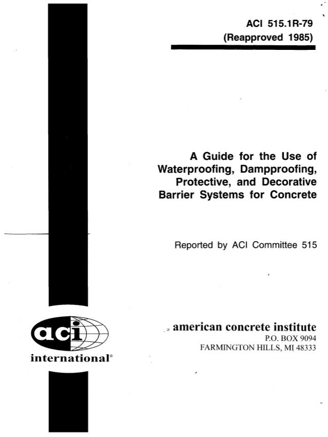 A guide for the use of waterproofing, dampproofing, protective, and decorative barrier systems for concrete