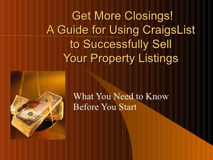 Get More Closings! A Guide for Using CraigsList  to Successfully Sell  Your Property Listings  What You Need to Know  Befo...