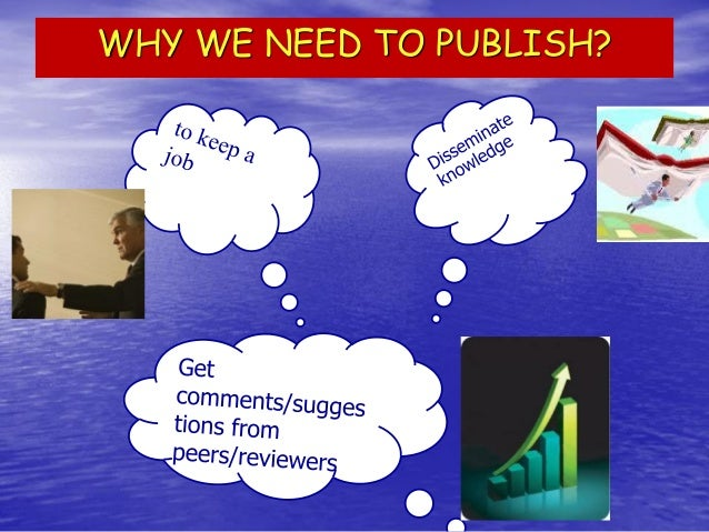 WHY WE NEED TO PUBLISH?