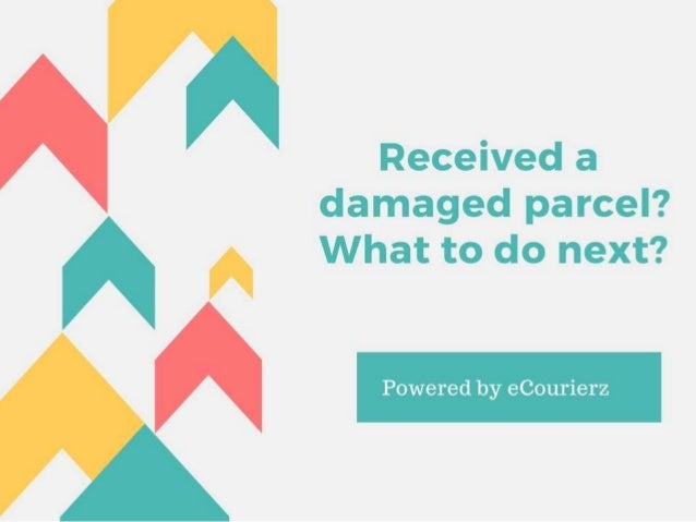 Received a damaged parcel? What to do next..?