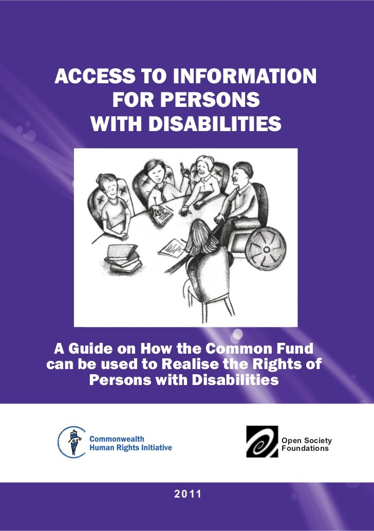 ACCESS TO INFORMATION     FOR PERSONS    WITH DISABILITIES A Guide on How the Common Fundcan be used to Realise the Rights...