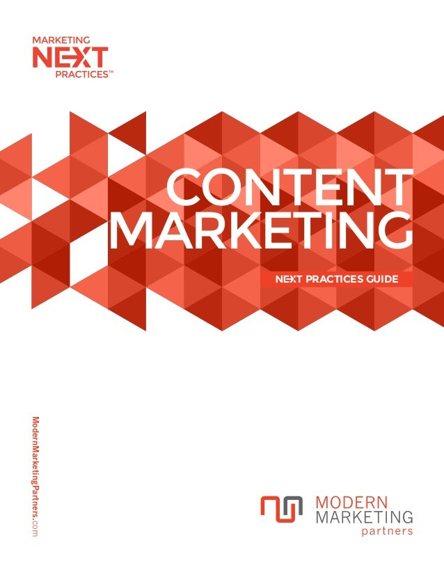ModernMarketingPartners.com CONTENT MARKETING PRACTICES GUIDE