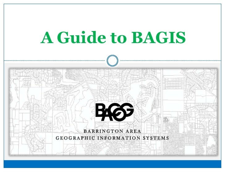 A Guide to BAGIS<br />Barrington area<br />Geographic information Systems<br />