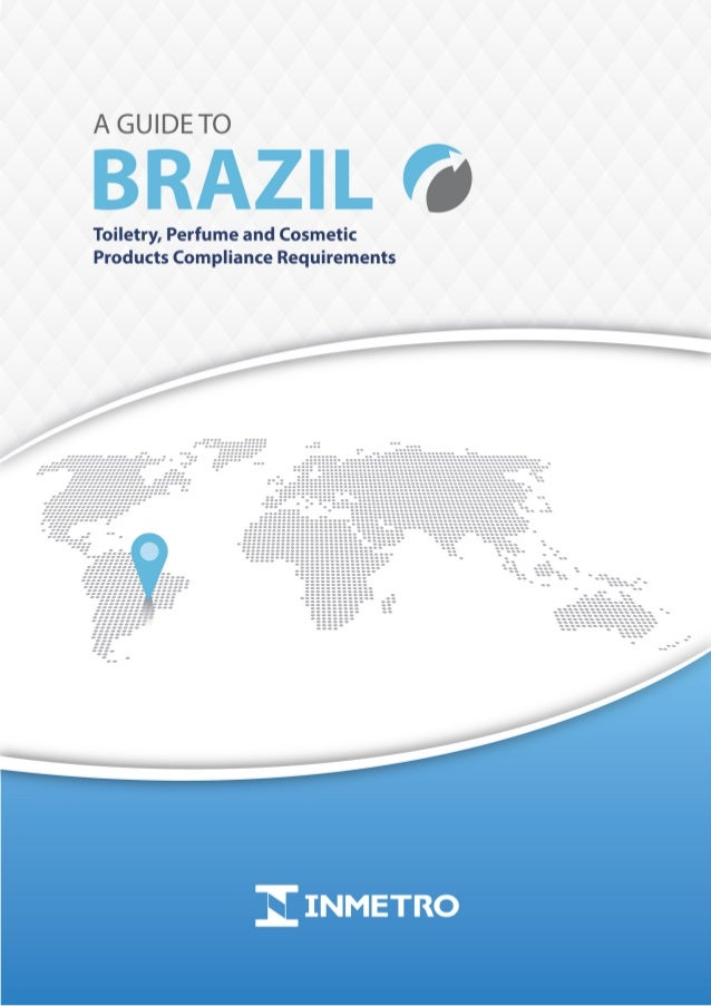 A Guide to Brazil Toiletry, Perfume and Cosmetic Products Compliance Requirements  1