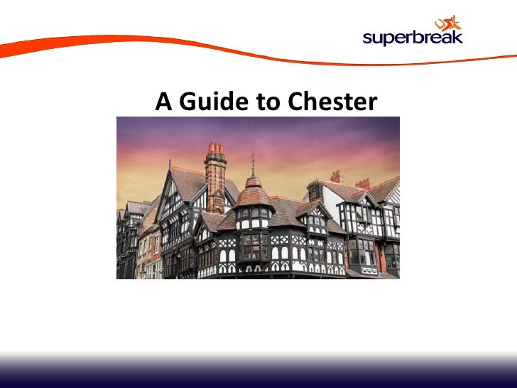 A Guide to Chester