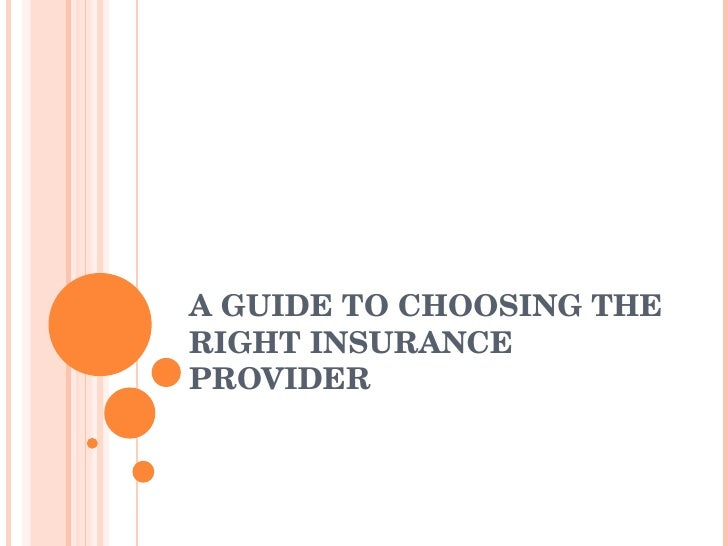 A GUIDE TO CHOOSING THE RIGHT INSURANCE PROVIDER