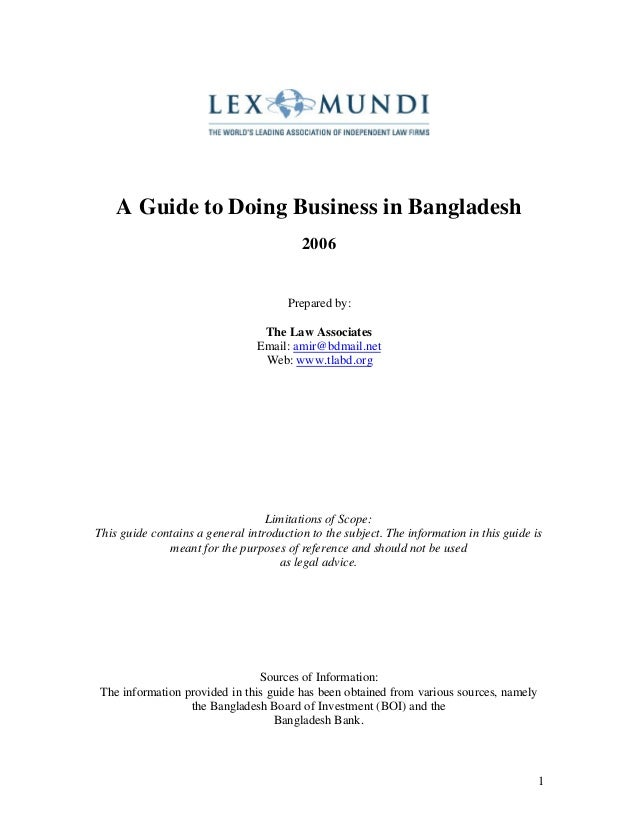 1 A Guide to Doing Business in Bangladesh 2006 Prepared by: The Law Associates Email: amir@bdmail.net Web: www.tlabd.org L...