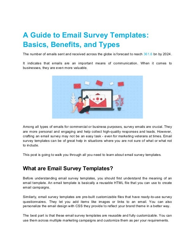 A Guide to Email Survey Templates: Basics, Benefits, and Types The number of emails sent and received across the globe is ...