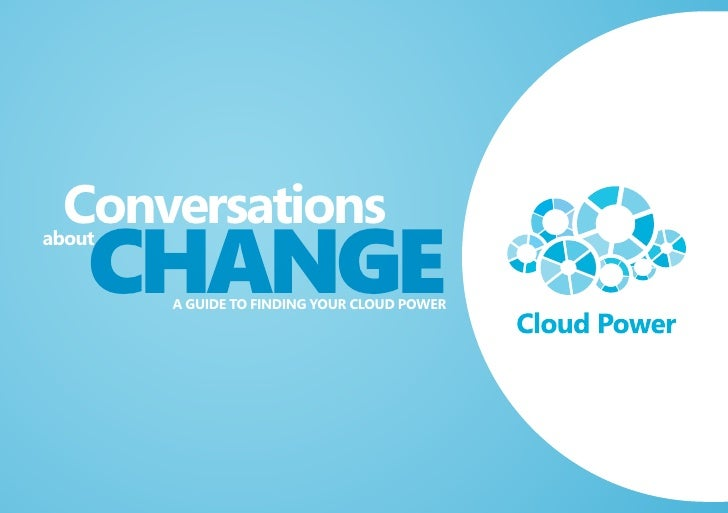 Conversations    CHANGEabout        A Guide to findinG your Cloud Power