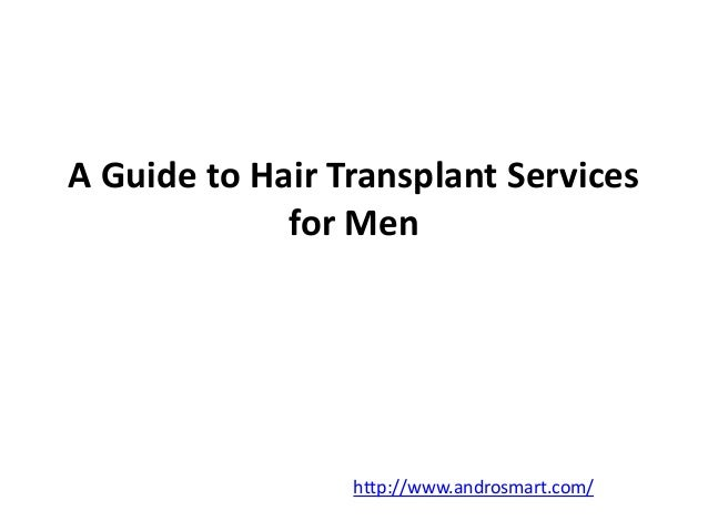A Guide to Hair Transplant Services  for Men  http://www.androsmart.com/