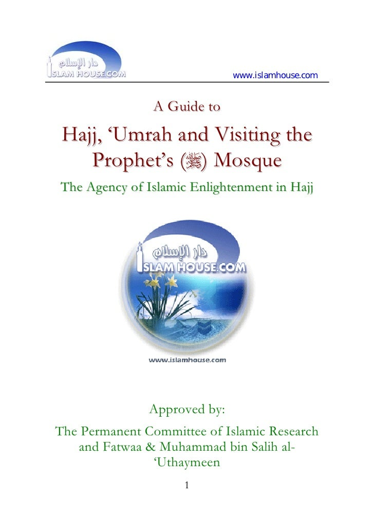 www.islamhouse.com                  A Guide to  Hajj, 'Umrah and Visiting the     Prophet's () Mosque The Agency of Islam...