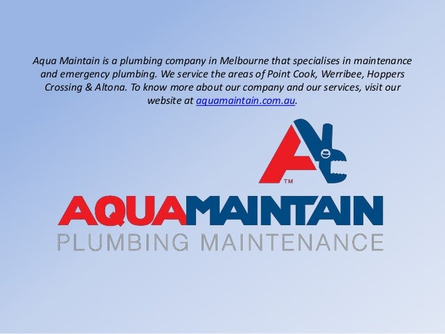 Aqua Maintain is a plumbing company in Melbourne that specialises in maintenance and emergency plumbing. We service the ar...