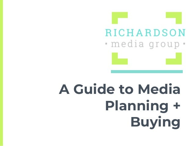 A Guide to Media Planning + Buying