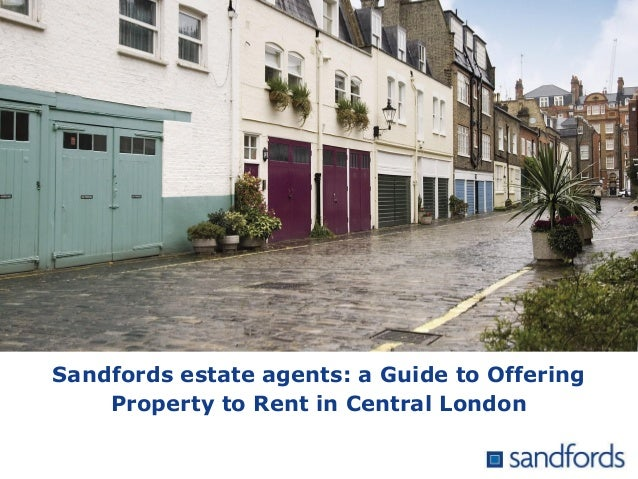 Sandfords estate agents: a Guide to Offering Property to Rent in Central London