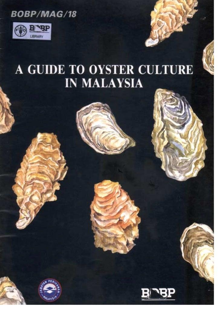 A Guide to Oyster Culture      in Malaysia     MOHAMAD YATIM BIN HAJI NAWAWI              Biologist BOBP/FAO      FISHERIE...