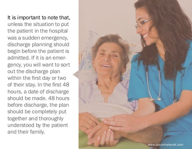 www.aurumnetwork.com It is important to note that, unless the situation to put the patient in the hospital was a sudden em...