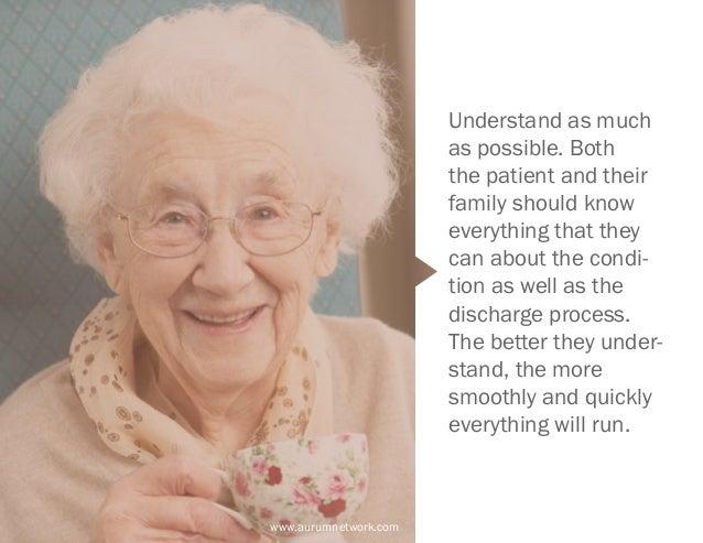 www.aurumnetwork.com Understand as much as possible. Both the patient and their family should know everything that they ca...
