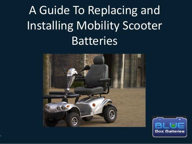 A Guide To Replacing and Installing Mobility Scooter Batteries