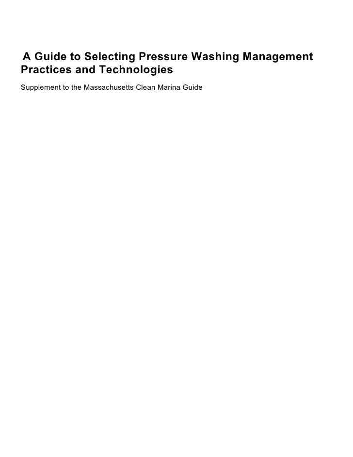 A Guide to Selecting Pressure Washing Management Practices and Technologies Supplement to the Massachusetts Clean Marina G...