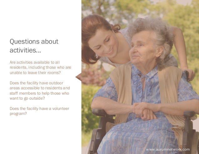 www.aurumnetwork.com Are activities available to all residents, including those who are unable to leave their rooms? Does ...