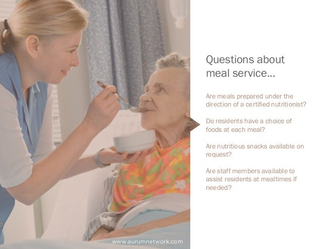 www.aurumnetwork.com Questions about meal service... Are meals prepared under the direction of a certified nutritionist? D...