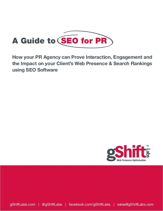A Guide to SEO for PR How your PR Agency can Prove Interaction, Engagement and the Impact on your Client's Web Presence & ...