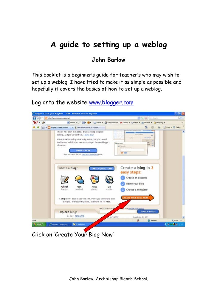 A guide to setting up a weblog                          John BarlowThis booklet is a beginner's guide for teacher's who ma...