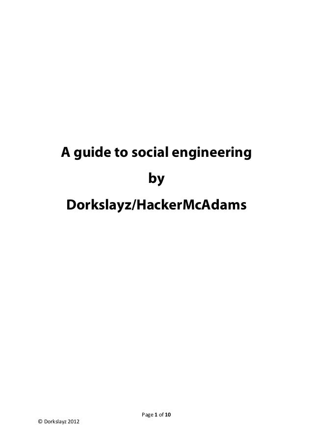 A guide to social engineering                      by          Dorkslayz/HackerMcAdams                    Page 1 of 10© Do...