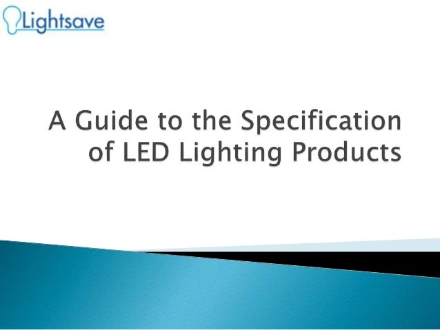 A guide to the specification of led lighting