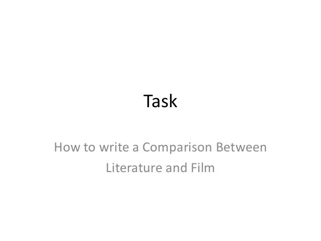 literature film comparison essay Online download literature and film comparison essay literature and film comparison essay how a simple idea by reading can improve you to be a successful person.