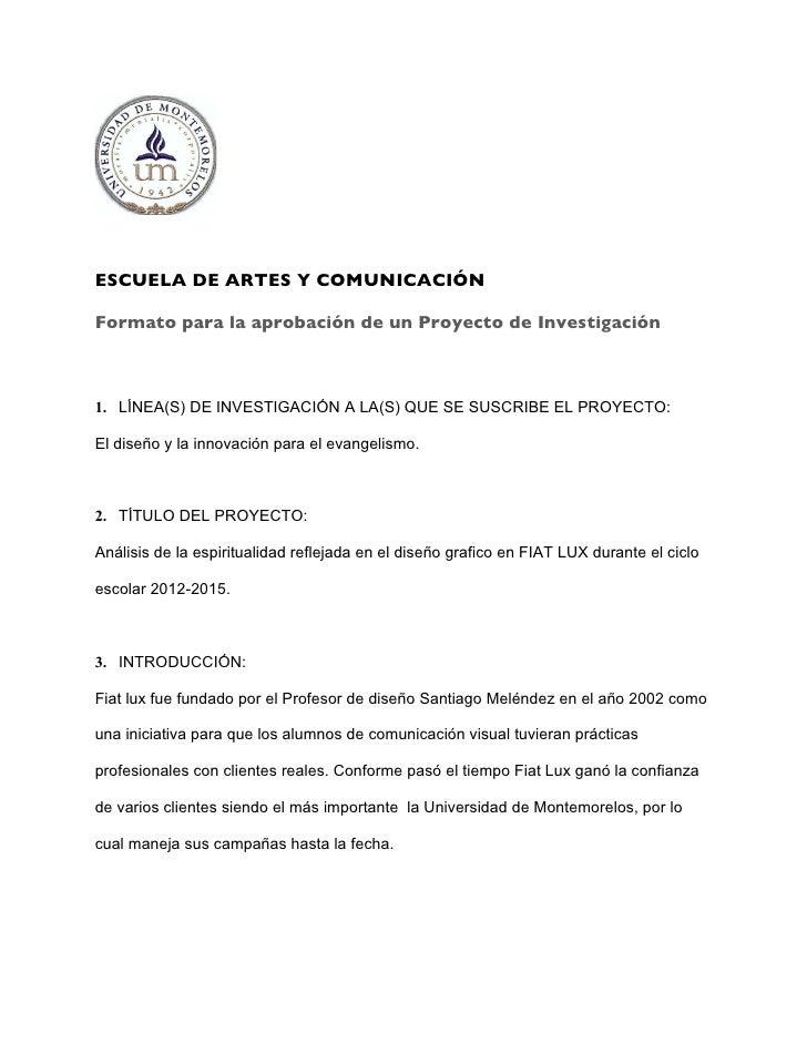 ESCUELA DE ARTES Y COMUNICACIÓNFormato para la aprobación de un Proyecto de Investigación1. LÍNEA(S) DE INVESTIGACIÓN A LA...