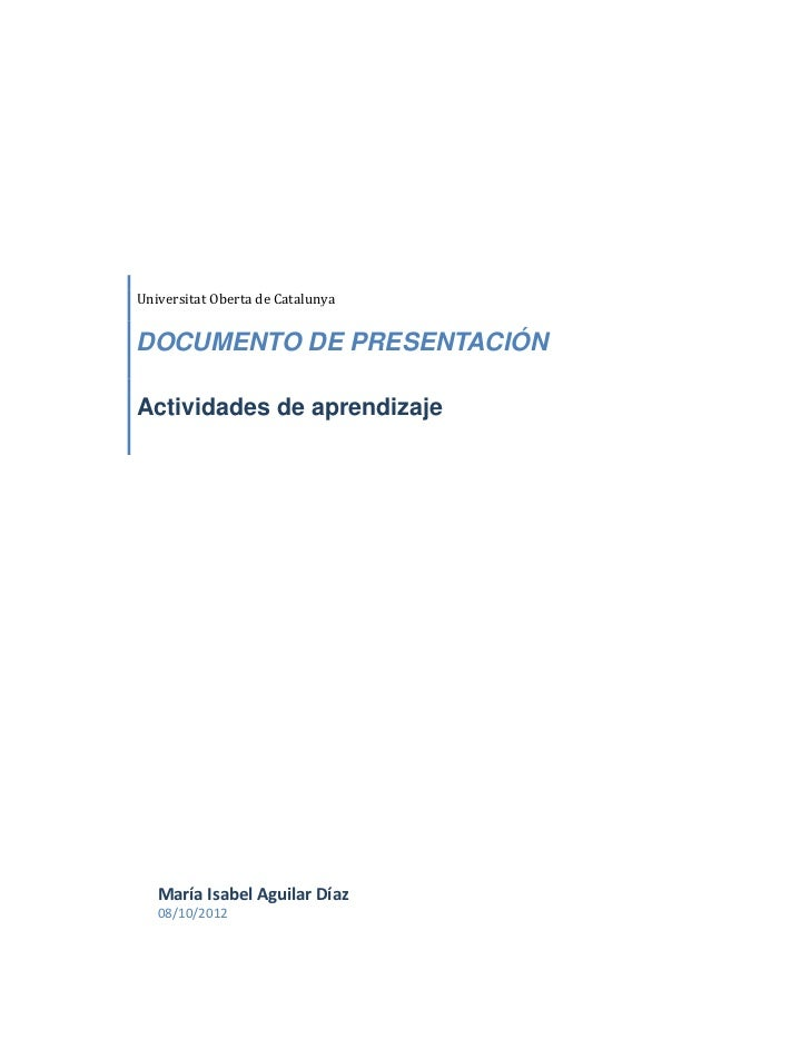 Universitat Oberta de CatalunyaDOCUMENTO DE PRESENTACIÓNActividades de aprendizaje   María Isabel Aguilar Díaz   08/10/2012