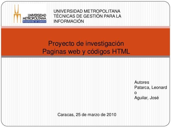 UNIVERSIDAD METROPOLITANA<br />TÉCNICAS DE GESTIÓN PARA LA INFORMACIÓN<br />Proyecto de investigación<br />Paginas web y c...