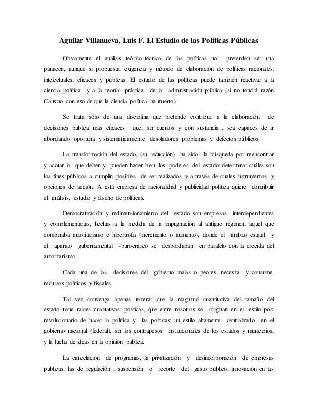 Aguilar Villanueva, Luis F. El Estudio de las Políticas Públicas Obviamente el análisis teórico-técnico de las políticas n...