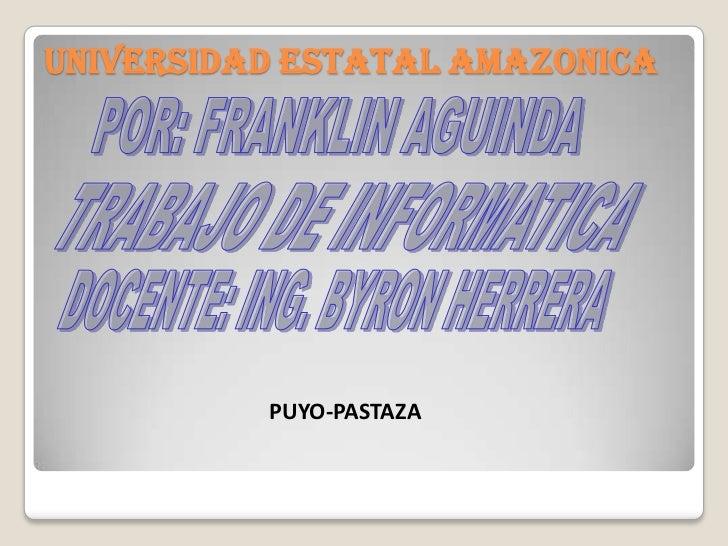 UNIVERSIDAD ESTATAL AMAZONICA          PUYO-PASTAZA