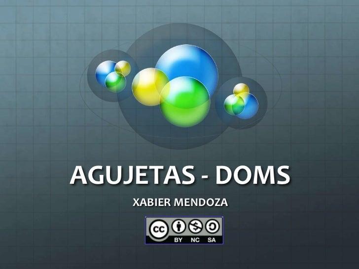 AGUJETAS - DOMS    XABIER MENDOZA