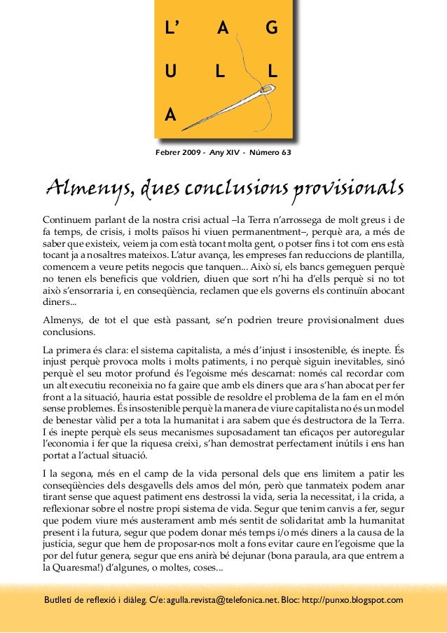 L' A G U L L A Febrer 2009 - Any XIV - Número 63 Almenys, dues conclusions provisionals Continuem parlant de la nostra cr...