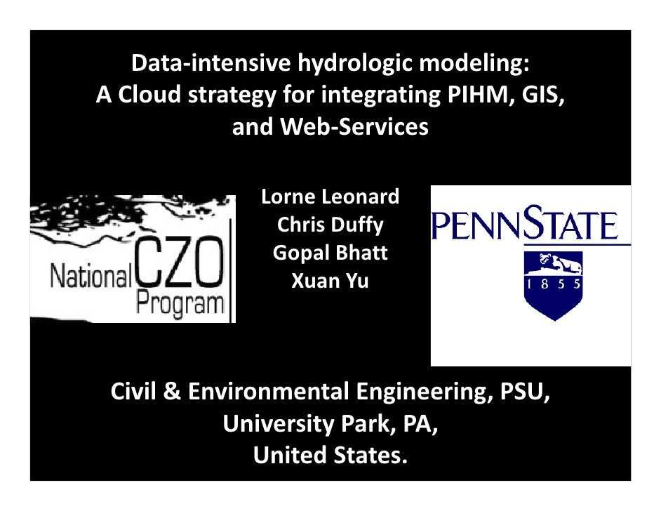 Data‐intensive hydrologic modeling:  A Cloud strategy for integrating PIHM, GIS,              and Web‐Services            ...