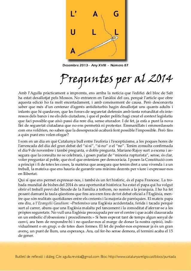 L'  A  G  U  L  L  A Desembre 2013 - Any XVIII - Número 87  Preguntes per al 2014 Amb l'Agulla pràcticament a impremta, e...