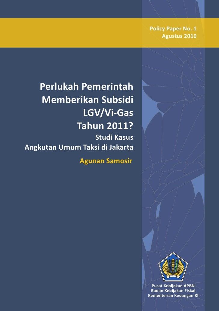 Policy Paper No. 1                                       Agustus 2010         Perlukah Pemerintah     Memberikan Subsidi  ...