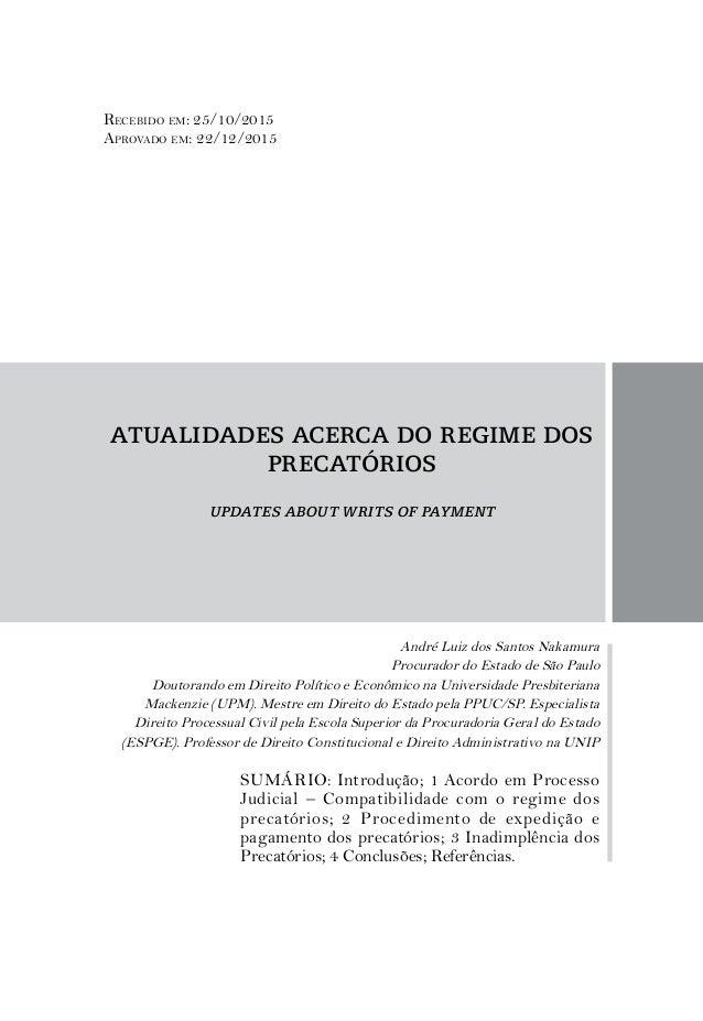 ATUALIDADES ACERCA DO REGIME DOS PRECATÓRIOS updates about writs of payment André Luiz dos Santos Nakamura Procurador do E...