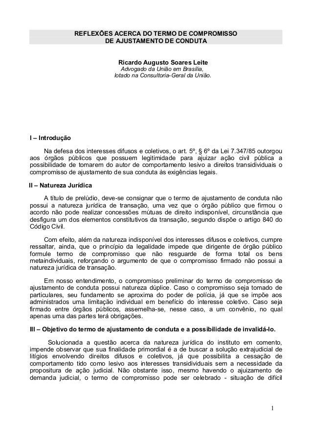 REFLEXÕES ACERCA DO TERMO DE COMPROMISSO DE AJUSTAMENTO DE CONDUTA Ricardo Augusto Soares Leite Advogado da União em Brasí...