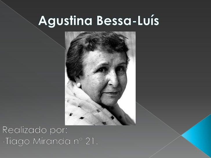 Agustina Bessa-Luís<br />Realizado por:<br />-Tiago Miranda nº 21.<br />