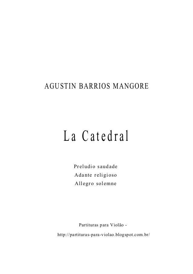 AGUSTIN BARRIOS MANGORE La Catedral Partituras para Violão - http://partituras-para-violao.blogspot.com.br/ Preludio sauda...