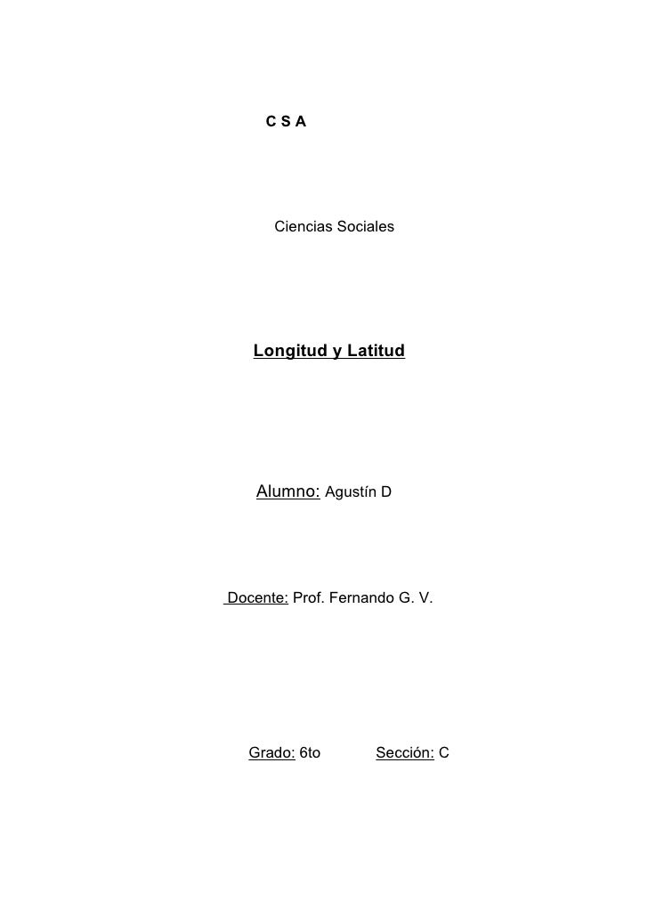 CSA           Ciencias Sociales        Longitud y Latitud         Alumno: Agustín D     Docente: Prof. Fernando G. V.     ...